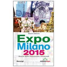 Expo Milano 2015. Storia delle esposizioni universali