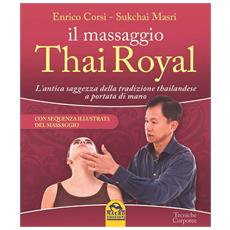 Thai Royal il massaggio dei re. La potente sequenza terapeutica praticata alla corte thailandese