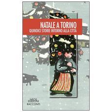 Natale a Torino. Quindici storie intorno alla città