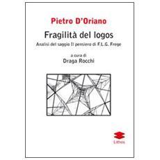 Fragilità del logos. Analisi del saggio Il pensiero di F. L. G. Frege