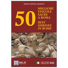 50 migliori edicole sacre a Roma50 best shrines in Rome