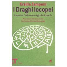 I draghi locopei. Imparare l'italiano con i giochi di parole