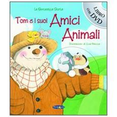 Tom e i suoi amici animali. Con DVD