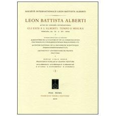 Leon Battista Alberti, actes du congrès international. Gli Este e l'Alberti: tempo e misura (Ferrara, 29 novembre-3 dicembre 2004) . Ediz. multilingue