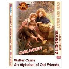 An alphabet of old friends. Audiolibro. CD Audio e CD-ROM