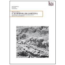 L'acropoli di Gortina. La tavola «A» della carta archeologica della città di Gortina