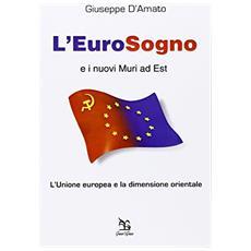 L'eurosogno e i nuovi muri ad est. L'Unione europea e la dimensione orientale