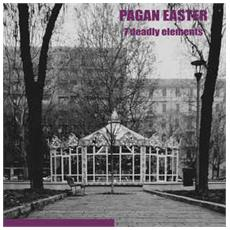 Pagan Easter - 7 Deadly Elements (Ltd. 300 Copies)