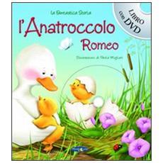 L'anatroccolo Romeo. Con DVD
