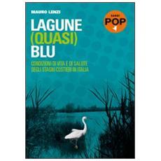 Lagune (quasi) blu. Condizioni di vita e di salute degli stagni costieri in Italia