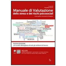 Manuale di valutazione dello stress e dei rischi psicosociali. Linee guida e strumenti di indagine. Con 15 fascicoli WRSQ pro. Con CD-ROM