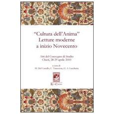 «Cultura dell'anima». Letture moderne a inizio Novecento. Atti del Convegno (Chieti, 28-29 aprile 2010)