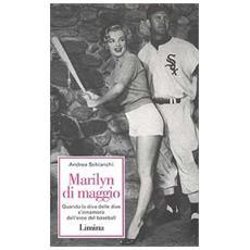 Marilyn Di Maggio. Quando la diva delle dive si innamorò dell'eroe di baseball