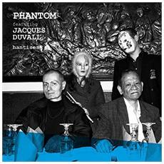Phantom Feat. Jacques Duvall - Hantises