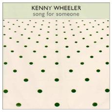 Wheeler, Kenny - Song For Someone (1973)