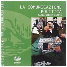 La comunicazione politica. Con CD-ROM