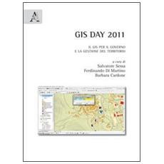 GIS day 2011. Il GIS per il governo e la gestione del territorio