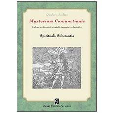Mysterium coniunctioni. Le basi ecobiopsicologiche delle immagini archetipiche. Spiritualis substantia
