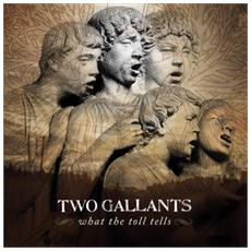 Two Gallants - What The Toll Tells (2 Lp)
