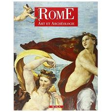 Roma. Archeologia e arte. Ediz. francese