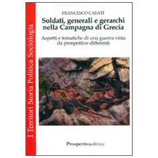 Soldati, generali e gerarchi nella Campagna di Grecia. Aspetti e tematiche di una guerra vista da prospettive differenti
