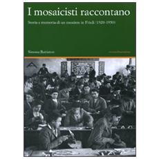 I mosaicisti raccontano. Storia e memoria di un mestiere in Friuli (1920-1950)