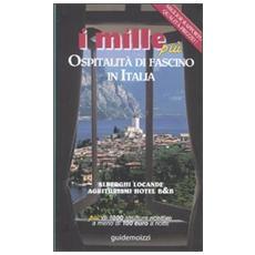 I mille più. Ospitalità di fascino in Italia