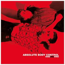 Absolute Body Control - Wind (re) wind (2 Lp)