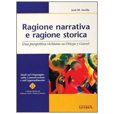 Ragione narrativa e ragione storica. Una prospettiva vichiana su Ortega y Gasset