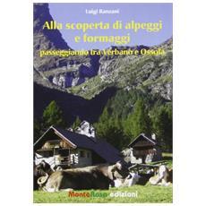 Alla scoperta di alpeggi e formaggi passeggiando tra Verbano e Ossola