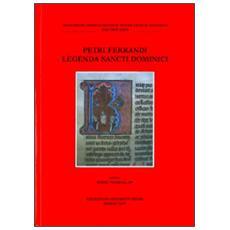 Petri Ferrandi legenda sancti dominici. Testo inglese e latino