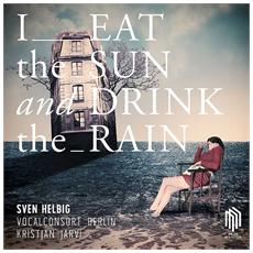 Helbig, S. - I Eat The Sun & Drink The