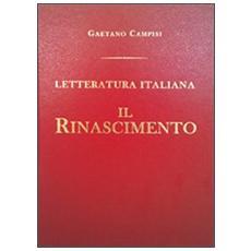 Il Rinascimento. Letteratura italiana