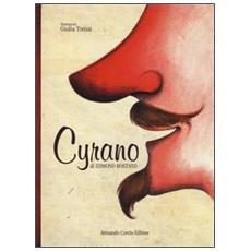 Cyrano. Ediz. illustrata