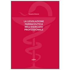 La legislazione farmaceutica nell'esercizio professionale