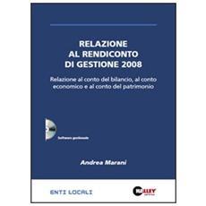 Relazione al rendiconto di gestione 2008. CD-ROM
