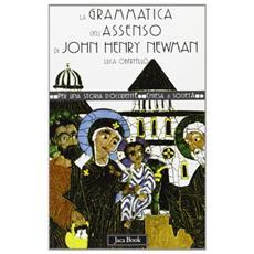 Grammatica dell'assenso di John Henry Newman (La)