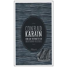 Karain. Con un «ritratto» di Bertrand Russell. Con e-book