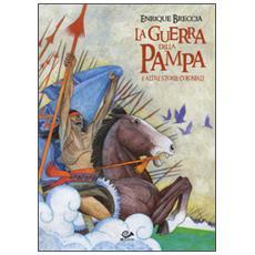 Guerra della pampa e altre storie coloniali (La)