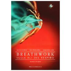 Breathwork. Sulle ali del respiro. Con CD Audio
