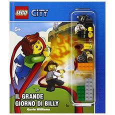 Il grande giorno di Billy. Lego City. Con gadget. Vol. 1