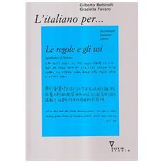 L'italiano per. . . Le regole e gli usi