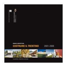 Costruire il trentino. Premio di architettura 2001-2008