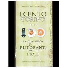 «I cento » di Torino. La classifica dei 50 migliori ristoranti e dell e migliori piole Torino
