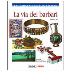 La Chiesa e la sua storia. Vol. 4: La via dei barbari, dal 600 al 900