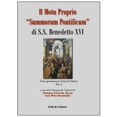 Il Motu proprio «Summorum Pontificum» di S. S. Benedetto XVI. Una speranza per tutta la Chiesa. Vol. 3