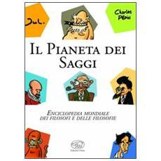 Il pianeta dei saggi. Enciclopedia mondiale dei filosofi e delle filosofie