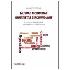Muscae moriturae donatistae circumvolant. La costruzione di identità plurali nel cristianesimo dell'Africa romana