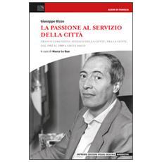La passione al servizio della città. Franco Lorenzioni: sindaco della gente, tra la gente, dal 1982 al 1989 a Grugliasco