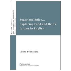 Sugar and spice. . . Exploring food and drink idioms in english